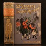 1895 52 Stories of Indian Mutiny Illustrated India Trading Sepoy Rebellion MAPS