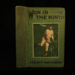 1910 1ed BASEBALL Won in the Ninth by Christy Mathewson Hall of Fame Pitcher